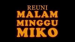 Video REUNI MALAM MINGGU MIKO MP3, 3GP, MP4, WEBM, AVI, FLV September 2019
