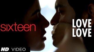 Love Love Love - Song Video - Sixteen