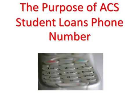 The Purpose of ACS Student Loans Phone Number