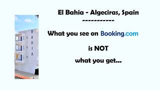 Check this video before to book El bahia hotel in Algeciras, Spain. Here's how it really is!