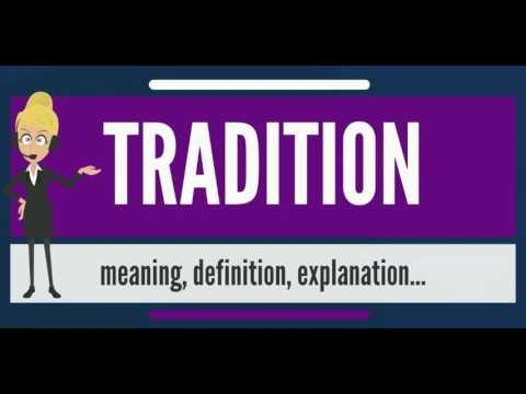 What is TRADITION? What does TRADITION mean? TRADITION meaning, definition & explanation