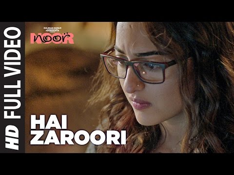 Hai Zaroori Full Video Song | NOOR | Sonakshi Sinh