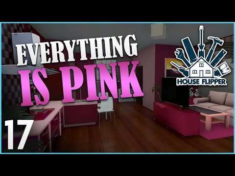 Everything is PINK! | Let's Play House Flipper - Ep. 17