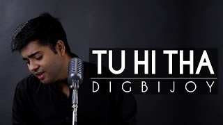 Nonton Tu Hi Tha   Digbijoy Acharjee   U Me Aur Ghar   Simran Kaur Mundi   Latest Hindi Song   2017 Film Subtitle Indonesia Streaming Movie Download