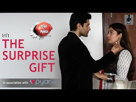 SIT | PKP | THE SURPRISE GIFT | S1E18 | Pracheen Chauhan | Pooja Gor