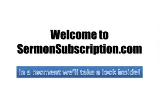 Take A Look Inside SermonSubscription.com