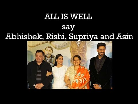ALL IS WELL say Abhishek, Rishi, Supriya and Asin