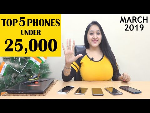 Top 5 Phones Under 25000 in March 2019