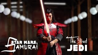 VIDEO: Star Wars Samurai : THE BLIND JEDI