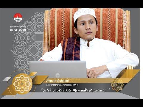 Tafakkur Ramadhan 1 PPI-H | Ahmad Suhaimi - Siapkah Kita Memasuki Ramadhan ?