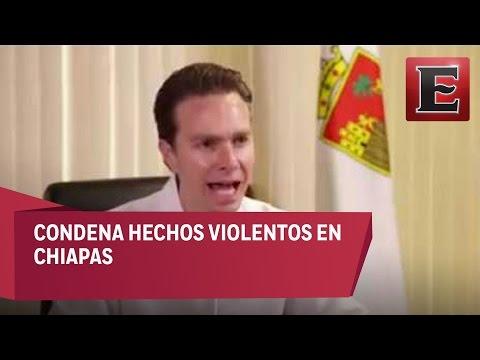 Manuel Velasco condena hechos violentos en Chiapas