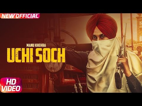 Video songs - Uchi Soch (Full Video)  Manu Khehra  Latest Punjabi Song 2018  Speed Records