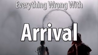 Video Everything Wrong With Arrival In 16 Minutes Or Less MP3, 3GP, MP4, WEBM, AVI, FLV Desember 2018