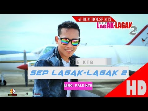 PALE KTB - SEP LAGAK LAGAK 2 - Album House Mix Sep Lagak-Lagak 2 HD Video Quality 2017