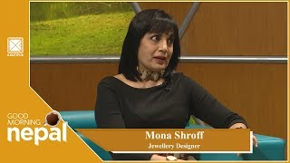 Mona Shroff | Jewellery Designer | Good Morning Nepal | 10 April 2019