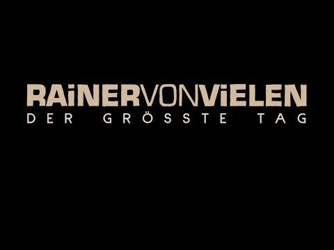 Der Grösste Tag - Rainer von Vielen