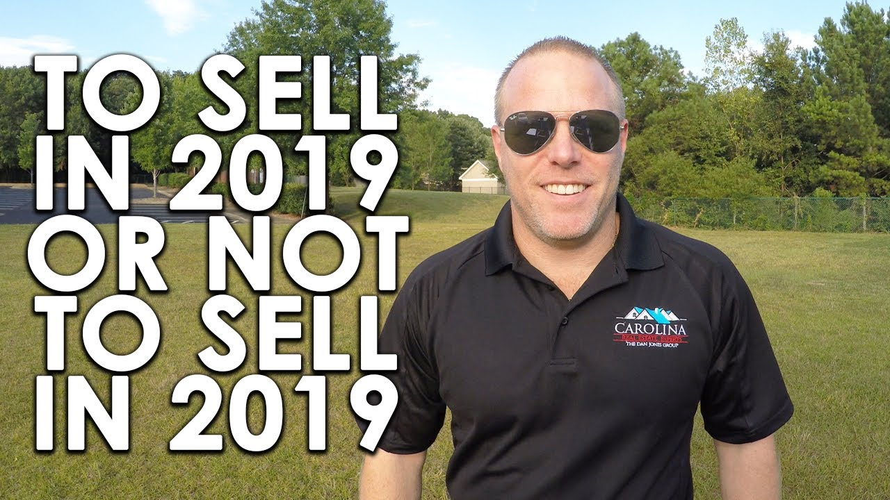 Is 2019 the Best Year to Sell Your Home?