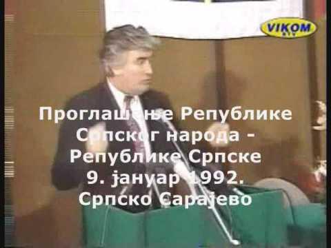 Srpsko Sarajevo: 9. januar 1992. Proglasenje Republike Srpskog naroda - Republike Srpske †