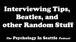 Dr. Kirk Honda talks with Humberto and UPC Podcast peeps, Corey and Michael, about interviewing tips, The Beatles, and other random stuff.The Psychology In Seattle Podcast. July 21, 2017.Email: Contact@PsychologyInSeattle.comBecome a patron of our podcast by going to https://www.patreon.com/PsychologyInSeattle