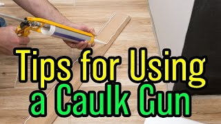 How To Use A Caulk Gun and a Secret