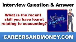 Accounting / Finance Job Interview Question & Answer - What is the recent skill you have learnt?