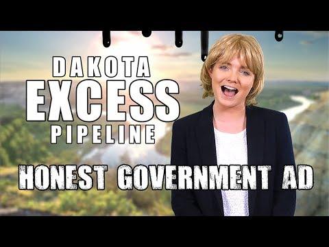 Dakota Access Pipeline - Honest Government Advert