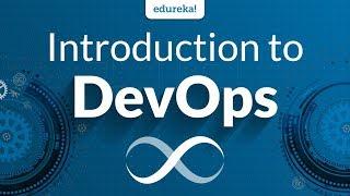 Introduction to DevOps | DevOps Tutorial for Beginners | DevOps Training | Edureka