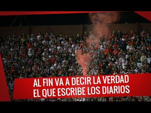 Al fin va a decir la verdad el que escribe los diarios - Los Borrachos del Tablón - River Plate