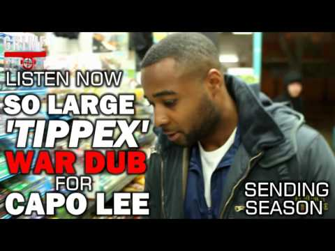SO LARGE | TIPPEX (SENDING FOR CAPO LEE & MERKY ACE) @SoLarge_E300