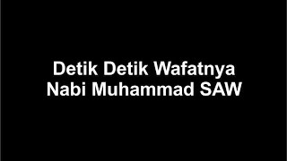 Video Detik Detik Wafatnya Nabi Muhammad SAW MP3, 3GP, MP4, WEBM, AVI, FLV September 2018