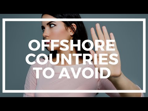Offshore Countries to Avoid for Banking and Business in 2017