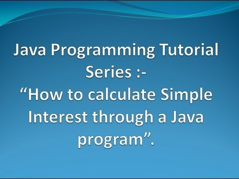 5. How to calculate Simple Interest through a Java program ?.