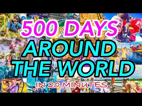 500 DAYS TRAVELING THE WORLD in 20 MINUTES! (Best of TFIL Montage)