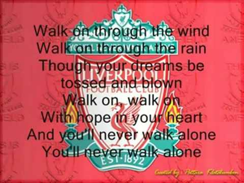 You'll never Walk Alone -Liverpool-With Lyrics
