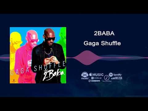 2Baba - Gaga Shuffle [Official Audio] | FreeMe TV
