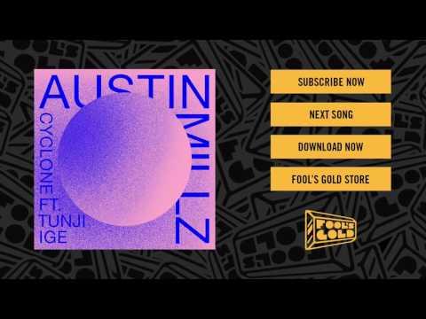 Austin Millz - Cyclone feat. Tunji Ige
