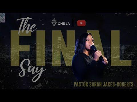 """""""The Final Say"""" - Sarah Jakes Roberts"""
