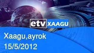 Xaagu,ayrok 15/5/2012|etv