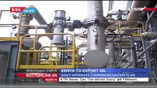 Bottom Line 12th August 2016: Kenya to export 4000 barrels of crude oil daily