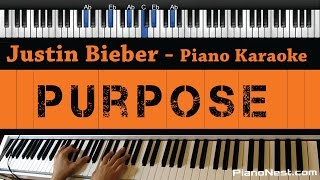 Justin Bieber - Purpose - Piano Karaoke / Sing Along / Cover with Lyrics
