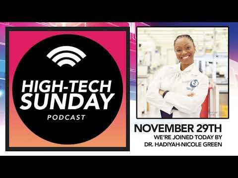 High-Tech Sunday Ep 16: Dr  Hadiyah Nicole Green