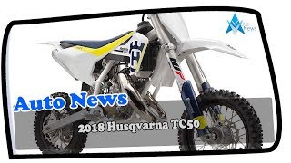 9. WOW AMAZING !!!2018 Husqvarna TC50 Price & Spec