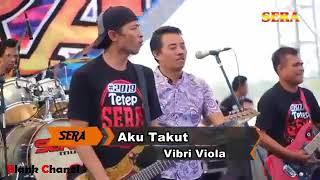 Video Aku Takut - Fibri Viola Om Sera - Waduk Bening 2018 MP3, 3GP, MP4, WEBM, AVI, FLV Oktober 2018