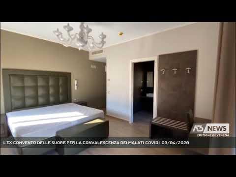 L'EX CONVENTO DELLE SUORE PER LA CONVALESCENZA DEI MALATI COVID | 03/04/2020
