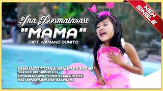 Video Ina Permatasari - Mama [OFFICIAL] MP3, 3GP, MP4, WEBM, AVI, FLV April 2019