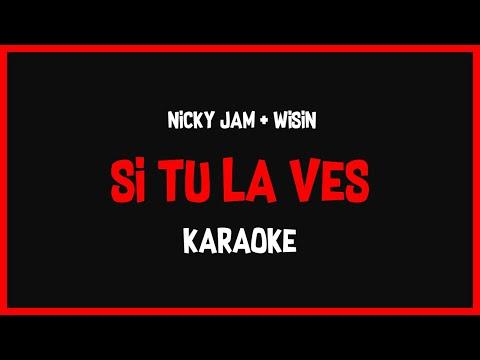 Si tú la ves_Nicky Jam, Wisin