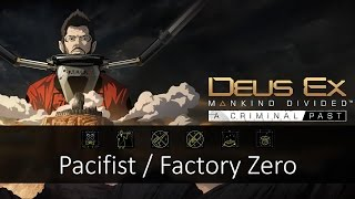 This is my Pacifist / Factory Zero run of A Criminal Past DLC for Deus Ex: Mankind Divided inclusive of all achievements on Give Me Deus Ex difficulty. Below...