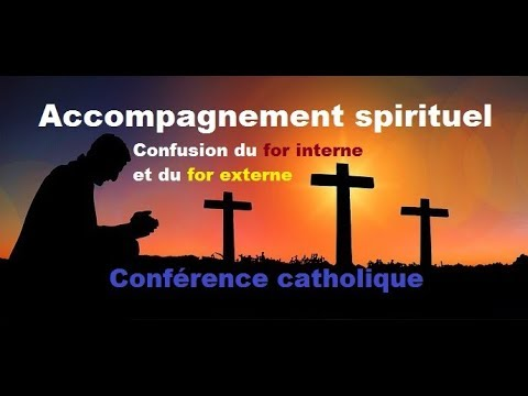 Accompagnement spirituel, discernement d'une vocation, distinction du for interne et externe...