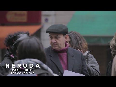 NERUDA - Making-of #5 - Pablo Larrain à propos des comédiens