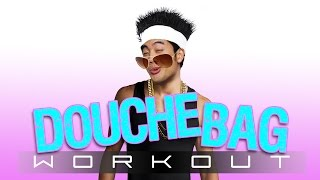 Video The Douchebag Workout! MP3, 3GP, MP4, WEBM, AVI, FLV Maret 2019